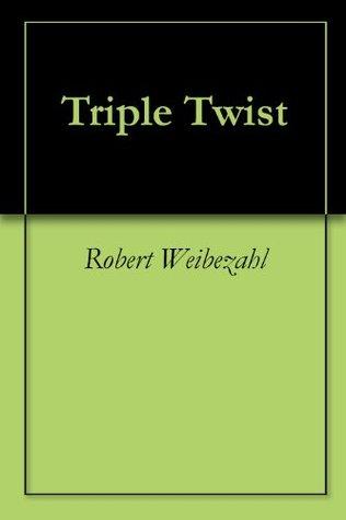 Triple Twist Robert Weibezahl