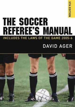 The Soccer Referees Manual.  by  David Ager