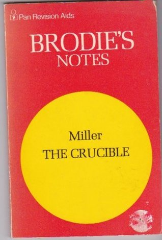 Brodies Notes On Arthur Millers The Crucible Arthur Miller