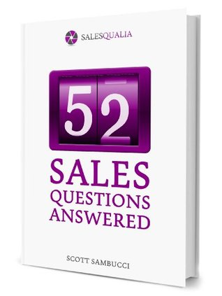 52 Sales Questions Answered  by  Scott Sambucci