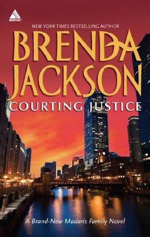 Courting Justice (Madaris Family Saga - Book 10)  by  Brenda Jackson