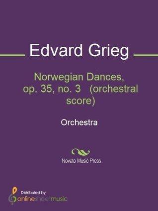 Norwegian Dances, op. 35, no. 3 Edvard Grieg