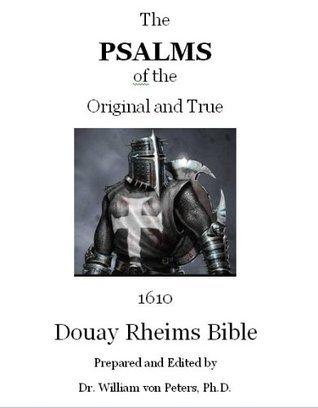 REAL 1610 Douay Rheims Psalms  by  William G. von Peters