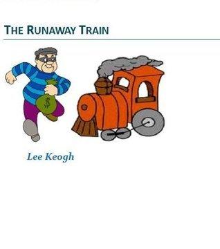 The Runaway Train Lee keogh