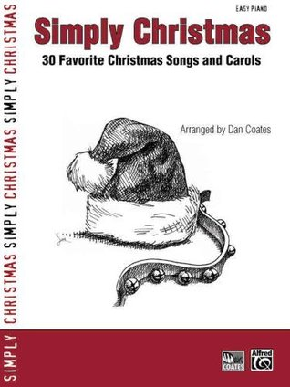 Simply Christmas: 30 Favorite Christmas Songs and Carols (Simply Series) Dan Coates