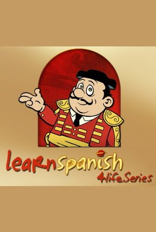 About Learn Spanish 4 Life Series  by  Olga Fogarty