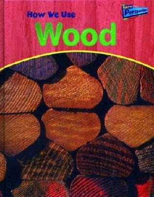 How We Use Wood Chris Oxlade