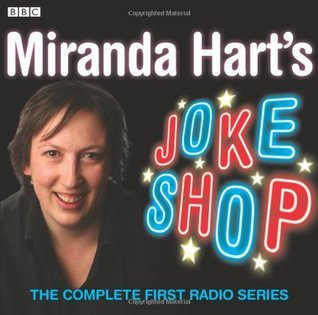 Miranda Harts Joke Shop: The Complete First Radio Series  by  Miranda Hart
