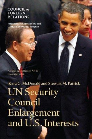 UN Security Council Enlargement and U.S. Interests Kara C. McDonald