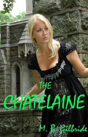 The Chatelaine: Enchantment  by  M.B. Gilbride