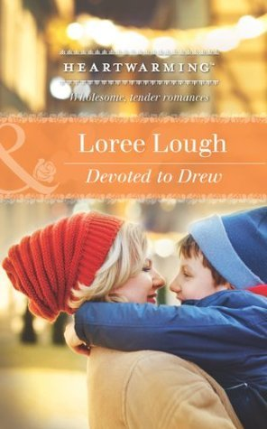 Devoted to Drew (A Child to Love - Book 2)  by  Loree Lough