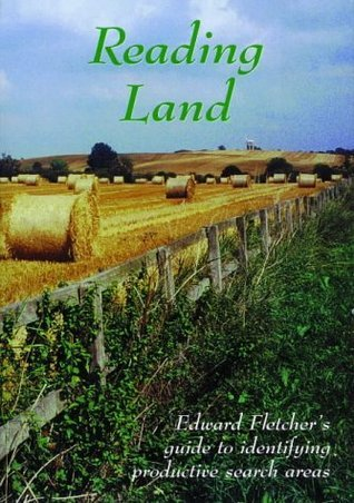 Reading Land: Guide To Identifying Productive Search Areas  by  Edward Fletcher