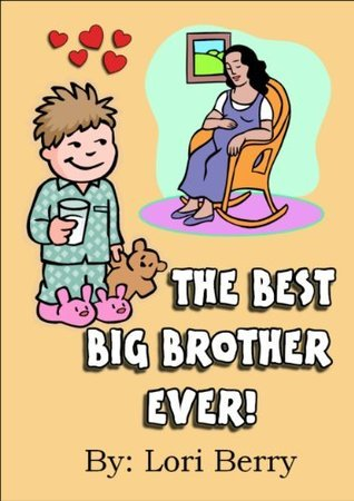The Best Big Brother Ever! (Help Me...Help You Series)  by  Lori Berry