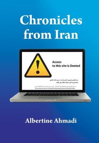 Chronicles from Iran  by  Albertine Ahmadi