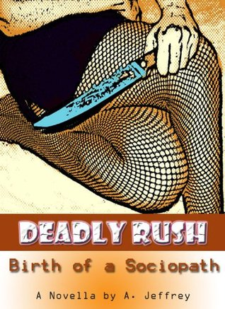 Deadly Rush  by  A. Jeffrey