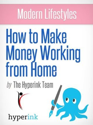 Modern Lifestyles: How to Make Money Working From Home Marie B.