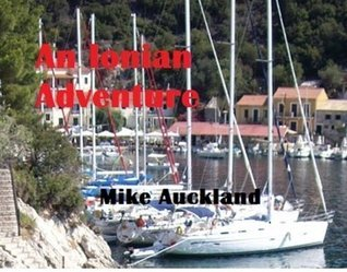 The Ionian Adventure Mike Auckland