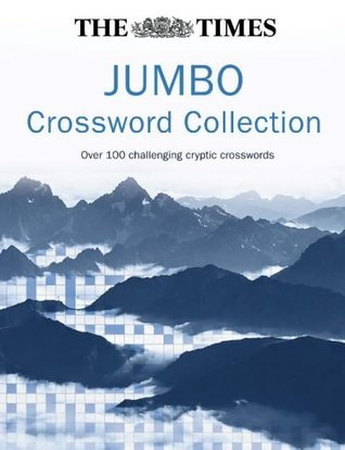 The Times Jumbo Crossword Collection: Over 100 Challenging Cryptic Crosswords The Times Mind Games