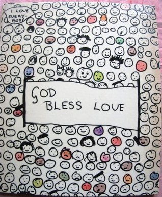 God Bless Love:A Collection Of Childrens Sayings  by  Nanette Newman