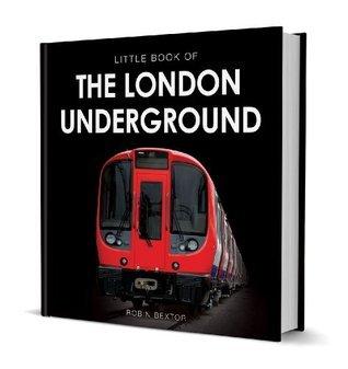 Little Book of the London Underground Robin Bextor