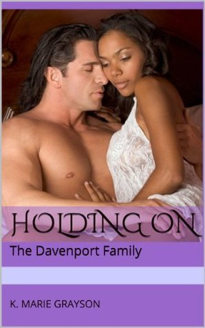 Holding On  by  K. Marie Grayson