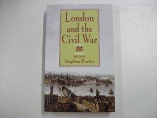 London and the Civil War Stephen Porter