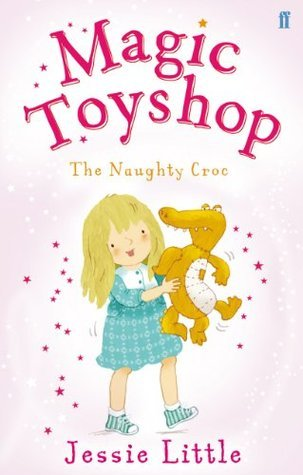 Magic Toyshop: The Naughty Croc Jessie Little