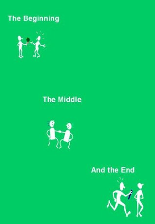 The Beginning,  The Middle and The End. Sarah Fraser