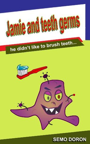 childrens books :jamie and teeth germs semo doron