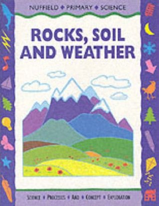 Nuffield Primary Science: Key Stage 2 Pupils Book - Years 3-4: Rocks, Soil and Weather  by  P. Wadsworth