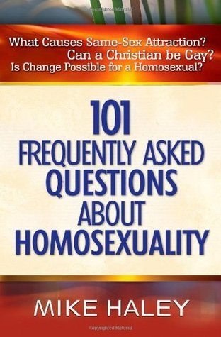 101 Frequently Asked Questions About Homosexuality Mike Haley