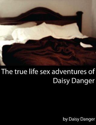The True Life Sex Adventures of Daisy Danger Volume I Daisy Danger