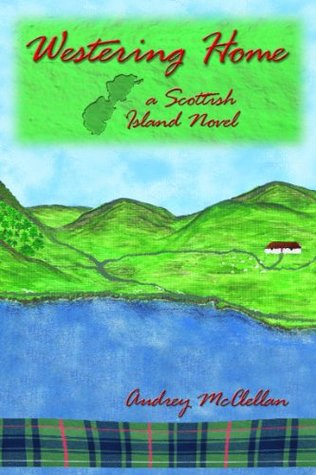 Westering Home (Scottish Island Novels)  by  Audrey McClellan