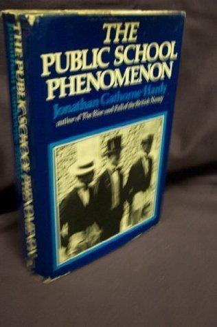 Public School Phenomenon Jonathan Gathorne-Hardy