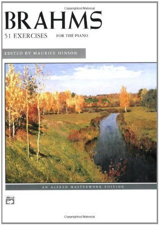 Brahms: 51 Exercises for Piano (Alfred Masterwork Edition): 0 Johannes Brahms