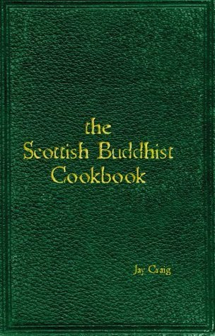 the Scottish Buddhist Cookbook Jay Craig