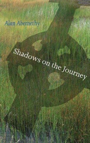 Shadows on the Journey: Alan Abernethys Journey of Faith  by  Alan Abernethy