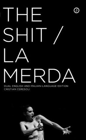 The Shit / La Merda  by  Cristian Ceresoli