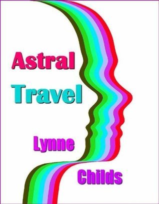 Astral Travel  by  Lynne Childs