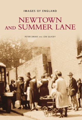 Newtown and Summer Lane (Images of England S)  by  Peter Drake
