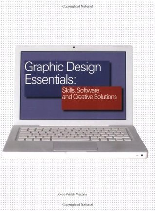 Graphic Design Essentials: Skills, Software and Creative Solutions  by  Joyce Walsh Macario