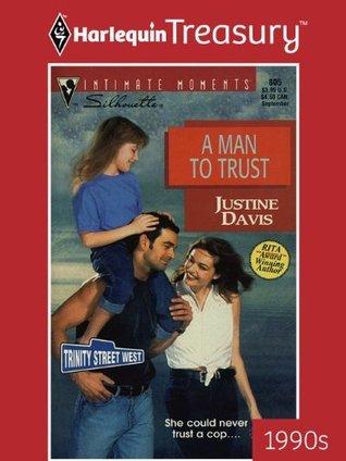 A Man To Trust Justine Davis