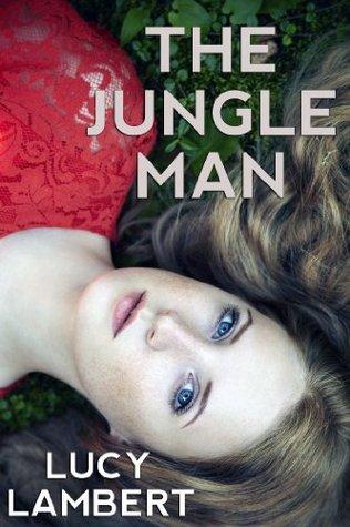 The Jungle Man  by  Lucy Lambert