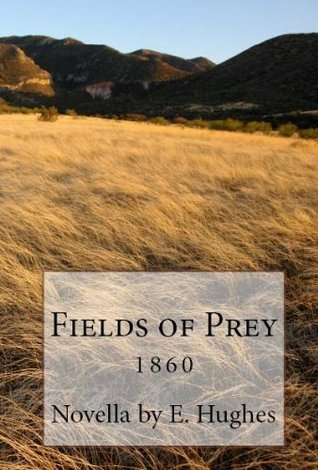Fields of Prey E.  Hughes