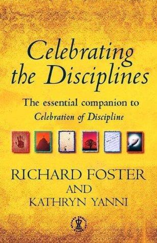 Celebrating the Disciples Richard J. Foster