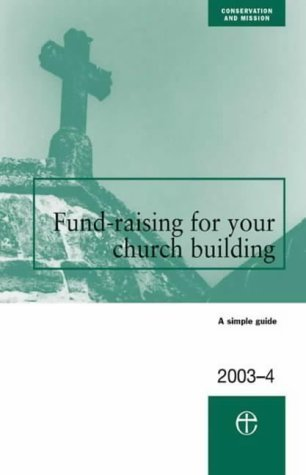 Fundraising for Your Church Building 2003/04  by  The Council for the Care of Churches