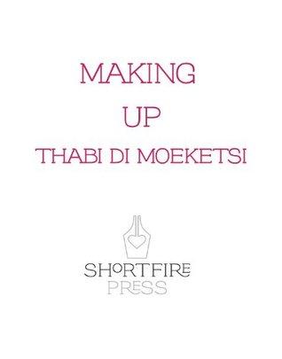 Making Up Thabi di Moeketsi