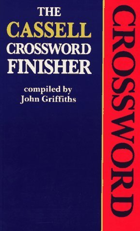 The Cassell Crossword Finisher John Griffiths