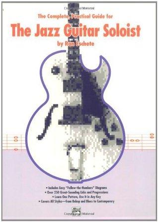The Complete Jazz Guitar Soloist Ron Eschete