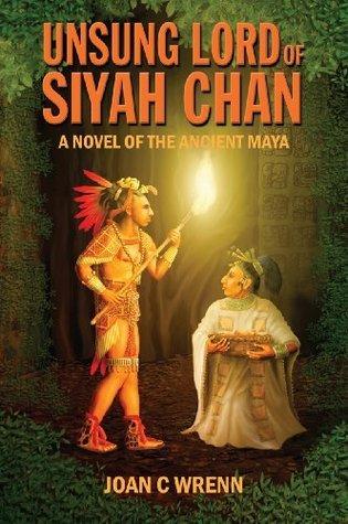 Young Lords of Siyah Chan: A Novel of the Ancient Maya Joan C Wrenn